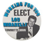 Elect Lou Mirabelli Political Button Museum