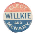 Elect Willkie and McNary  Political Button Museum