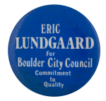 Eric Lundgaard City Council Political Busy Beaver Button Museum
