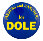 Farmers and Ranchers for Dole Political Button Museum