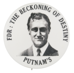 FDR The Beckoning of Destiny Political Busy Beaver Button Museum