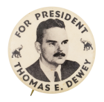 For President Thomas E. Dewey Political Button Museum