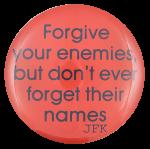 Forgive Your Enemies Political Button Museum