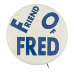 Friend of Fred Political Button Museum