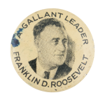 Gallant Leader Roosevelt Political Button Museum
