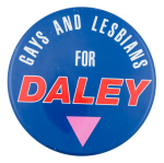 Gays and Lesbians for Daley Political Button Museum