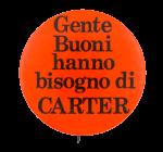 Gente Buoni Hanno Bisogno di Carter Political Button Museum