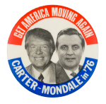 Get America Moving Again Political Button Museum