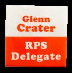 Glenn Crater RPS Delegate Political Busy Beaver Button Museum