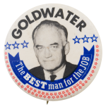 Goldwater The Best Man For The Job Political Button Museum