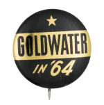 Goldwater in '64 Political Button Museum
