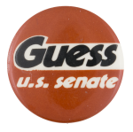 Guess U.S. Senate Political Button Museum