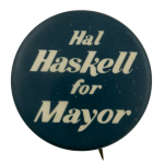Hal Haskell for Mayor Political Busy Beaver Button Museum