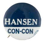 Hansen Con-Con Political Button Museum