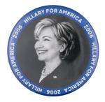 Hillary for America 2006 Political Button Museum