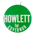 Howlett for Governor Political Button Museum