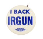 I Back Irgun Political Button Museum