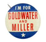I'm for Goldwater and Miller Political Button Museum