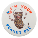 I'm Your Peanut Pal Political Button Museum