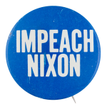 Impeach Nixon Political Button Museum