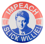 Impeach Slick Willie Political Button Museum