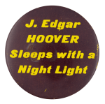 J Edgar Hoover Sleeps Political Button Museum