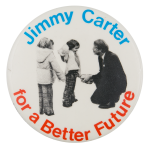 Jimmy Carter for a Better Future Political Button Museum