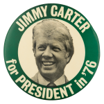 Jimmy Carter for President in 76 Small Political Button Museum