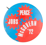 Jobs Peace McGovern '72 Political Button Museum