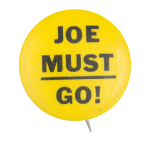 Joe Must Go Yellow Political Button Museum
