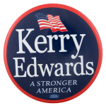 Kerry Edwards A Stronger America Political Button Museum