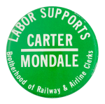 Labor Supports Carter Political Button Museum