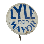 Lyle for Mayor Political Button Museum