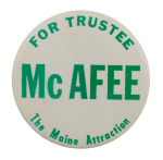 Mc Afee for Trustee Political Busy Beaver Button Museum