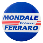 Mondale Ferraro for America Political Button Museum