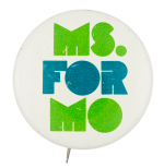 Ms. For Mo Political Button Museum