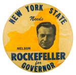 New York State Needs Nelson Rockefeller Political Button Museum