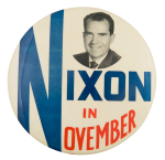 Nixon In November Political Button Museum