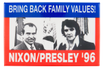 Nixon Presley '96 Political Button Museum