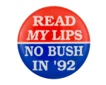 No Bush in '92 Political Button Museum