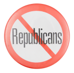 No Republicans Political Button Museum