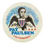 Pat Paulsen for President Political Button Museum