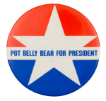 Pot Belly Bear for President Advertising Button Museum