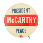 President McCarthy Peace Political Button Museum