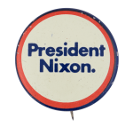 President Nixon Blue Text Political Button Museum