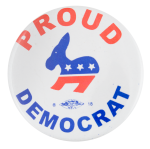 Proud Democrat Political Button Museum