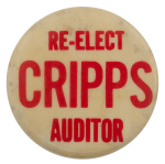 Re-elect Cripps Auditor Political Busy Beaver Button Museum