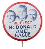 Re-Elect Mc Donald Abel Hague Political Button Museum