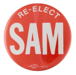 Re-Elect Sam Political Button Museum