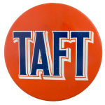 Robert A. Taft Orange Political Button Museum